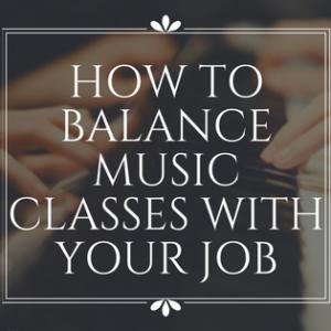Balance Music Classes With Job