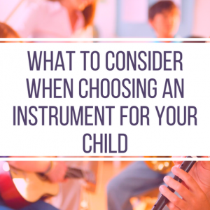 Choosing An Instrument For Your Child