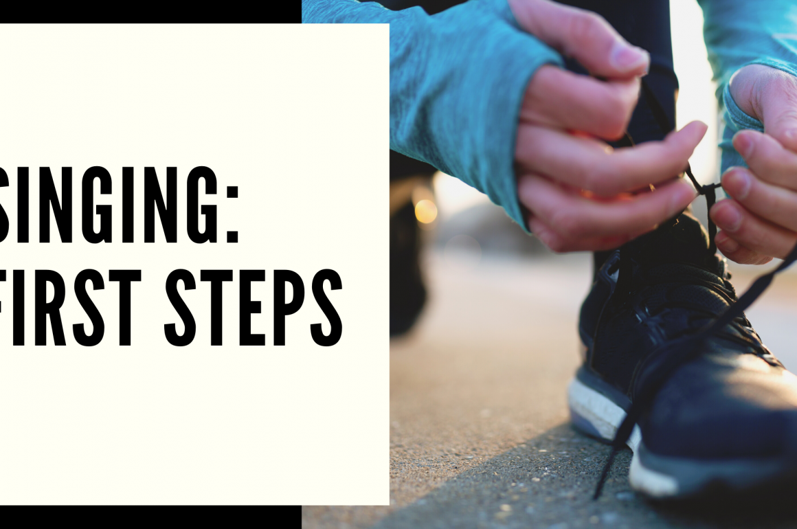 Singing: First Steps