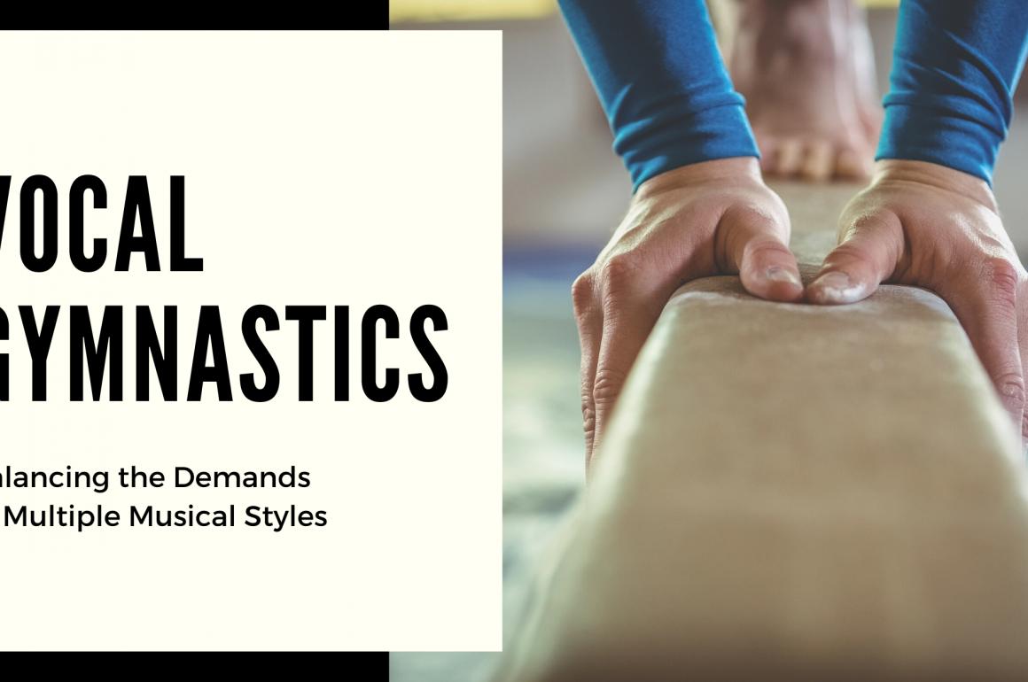 Vocal Gymnastics: Singing Multiple Styles