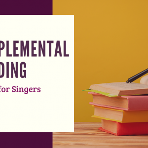 Supplemental Learning for Singers