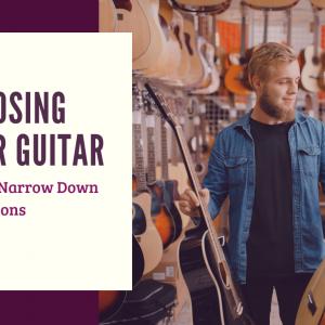 Choosing your Guitar